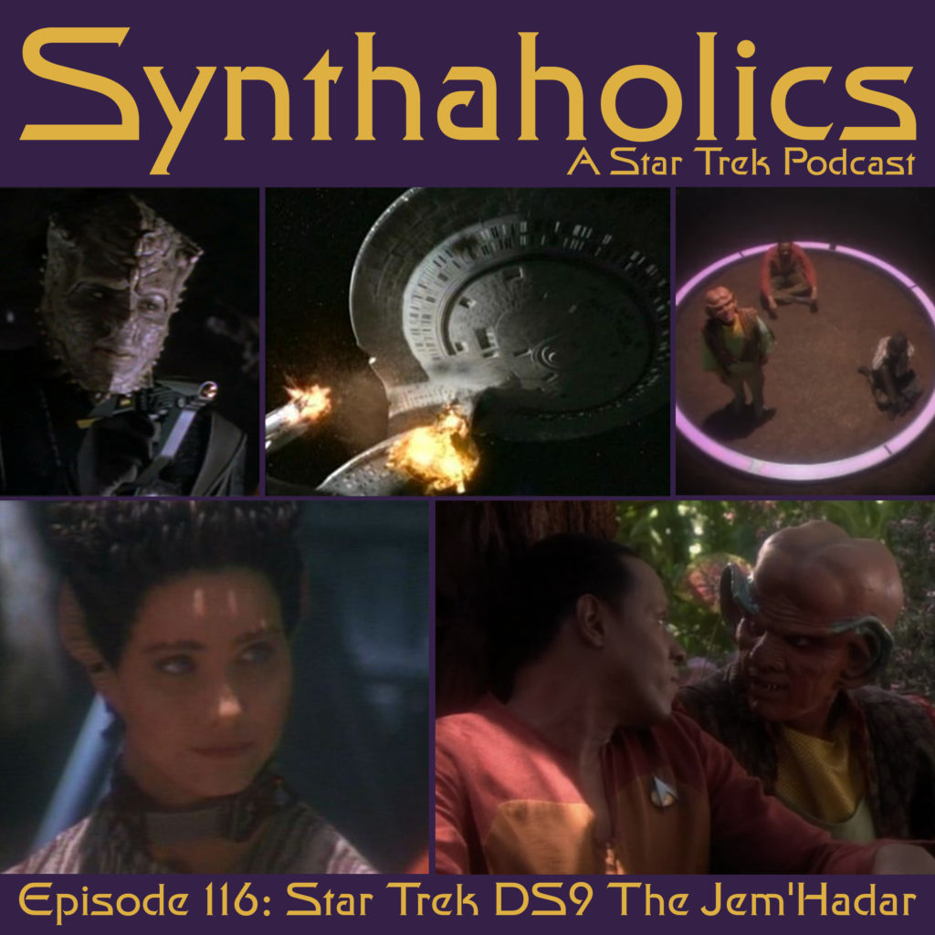 Synthaholics Episode 116: Star Trek DS9 The Jem'Hadar
