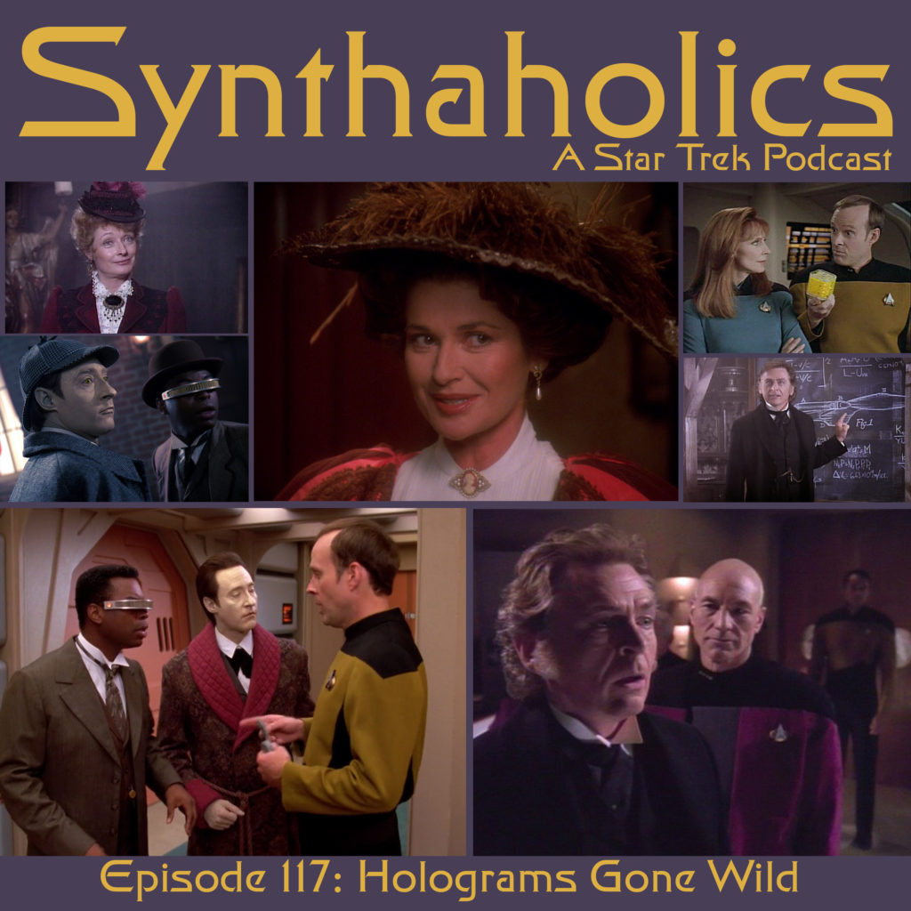 Synthaholics Episode 117: Star Trek Holograms Gone Wild