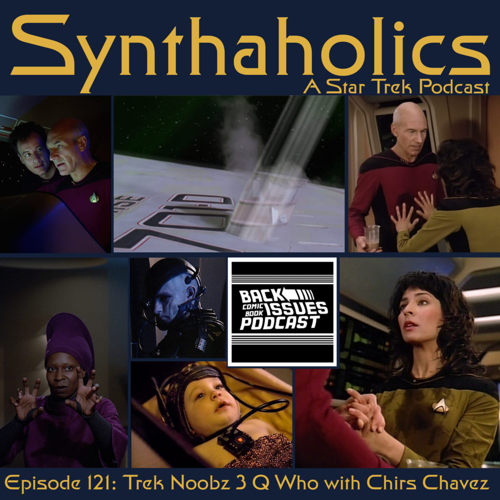 Episode 121: Trek Noobz 3 Q Who (with Chris Chavez)