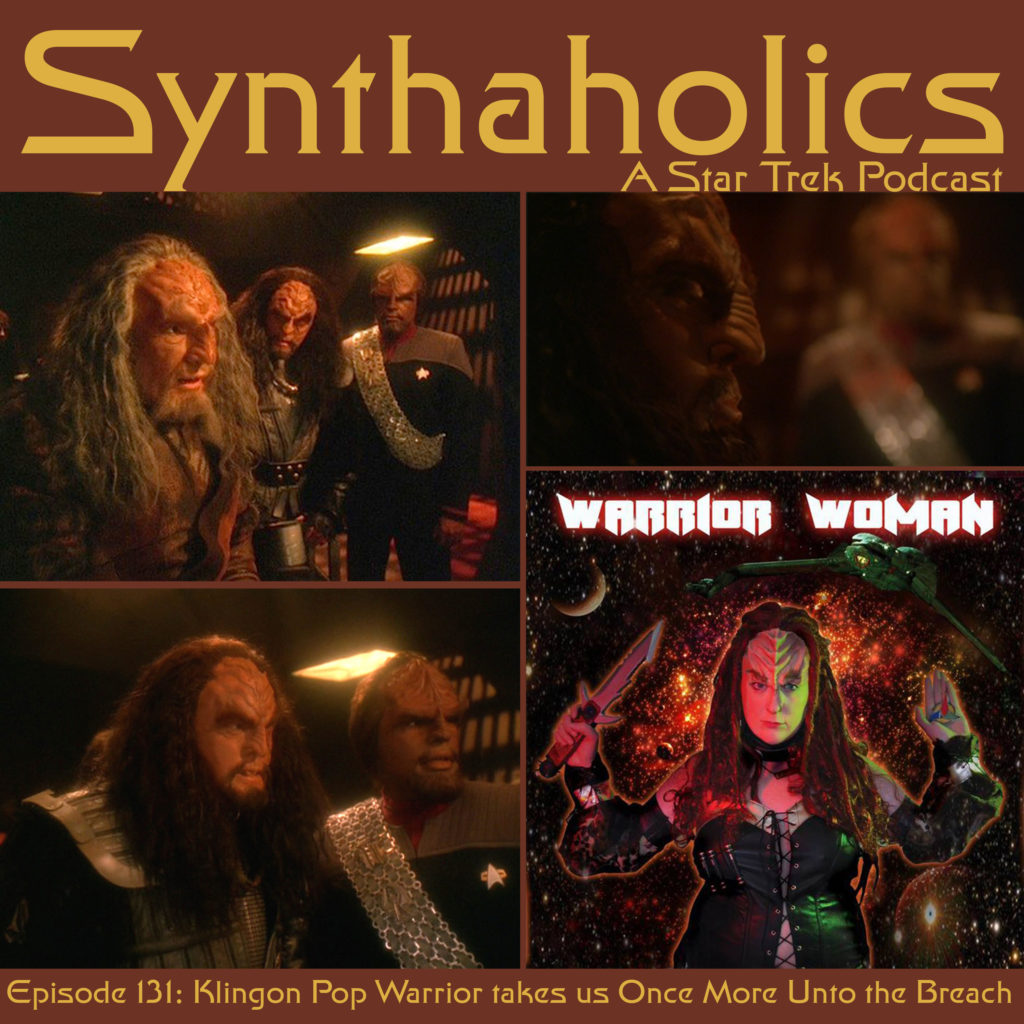 Episode 131: The Klingon Pop Warrior takes us Once More Unto the Breach