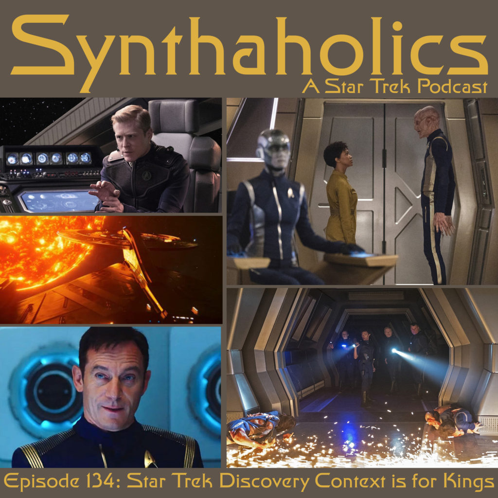 Episode 134: Star Trek Discovery Context is for Kings