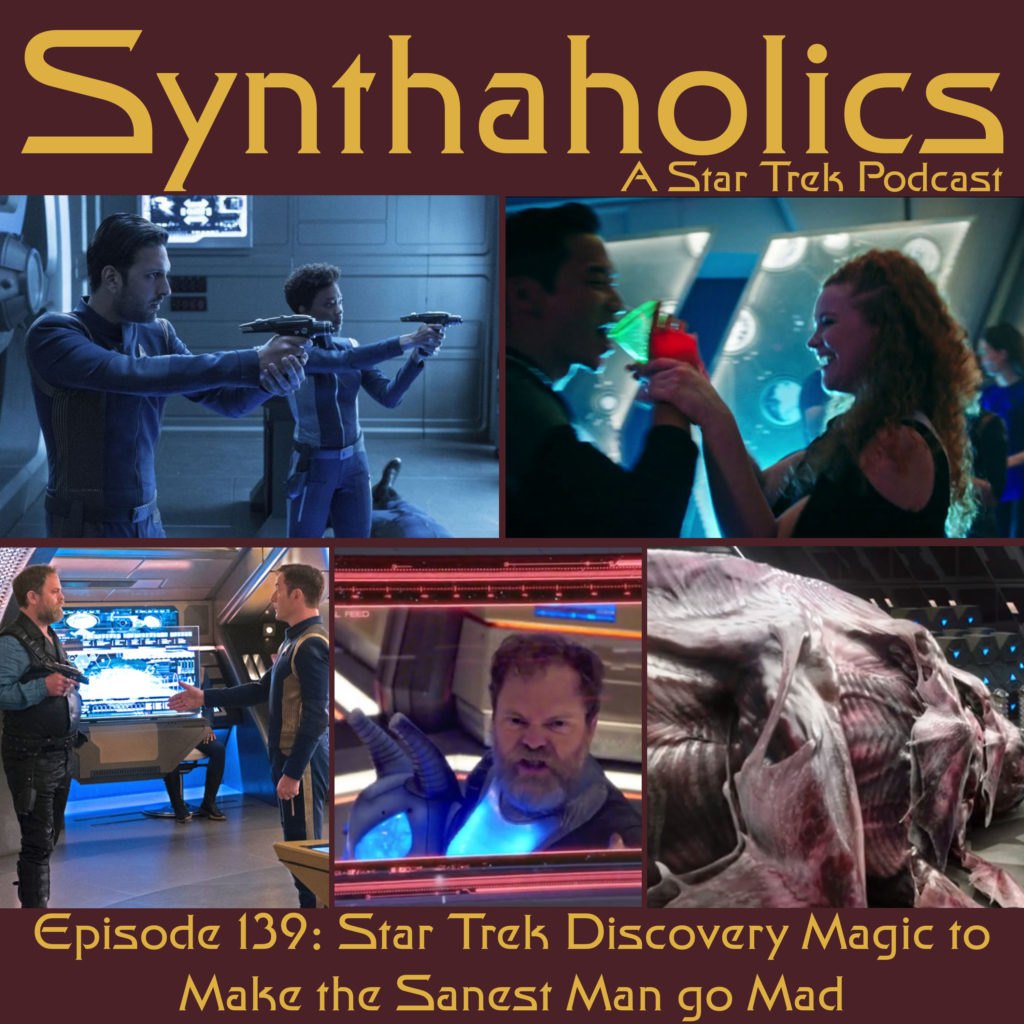 Episode 139: Star Trek Discovery Magic to Make the Sanest Man go Mad
