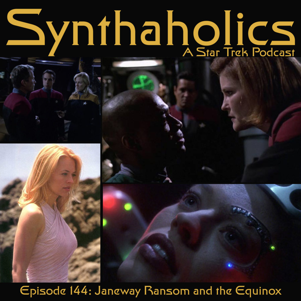 Episode 144: Janeway, Ransom, and the Equinox