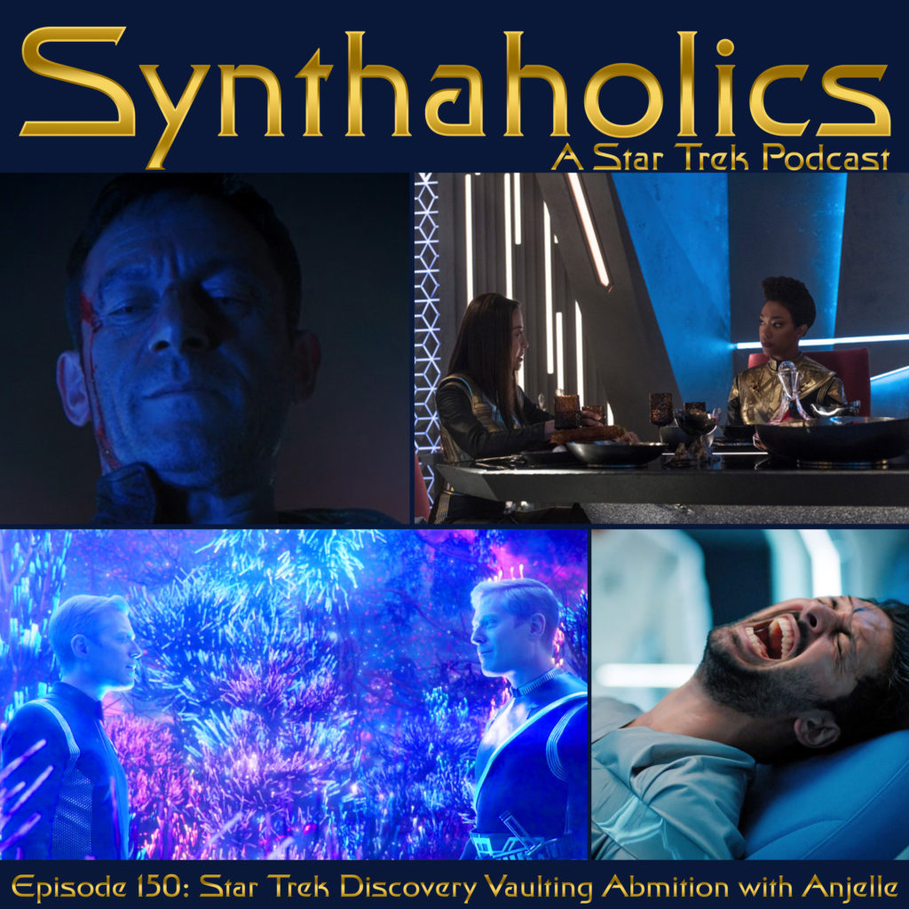 Episode150 Star Trek Discovery Vaulting Ambition with Anjelle