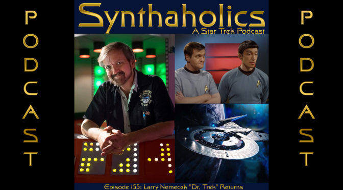 "Episode 155: Larry Nemecek ""Dr. Trek"" Returns"