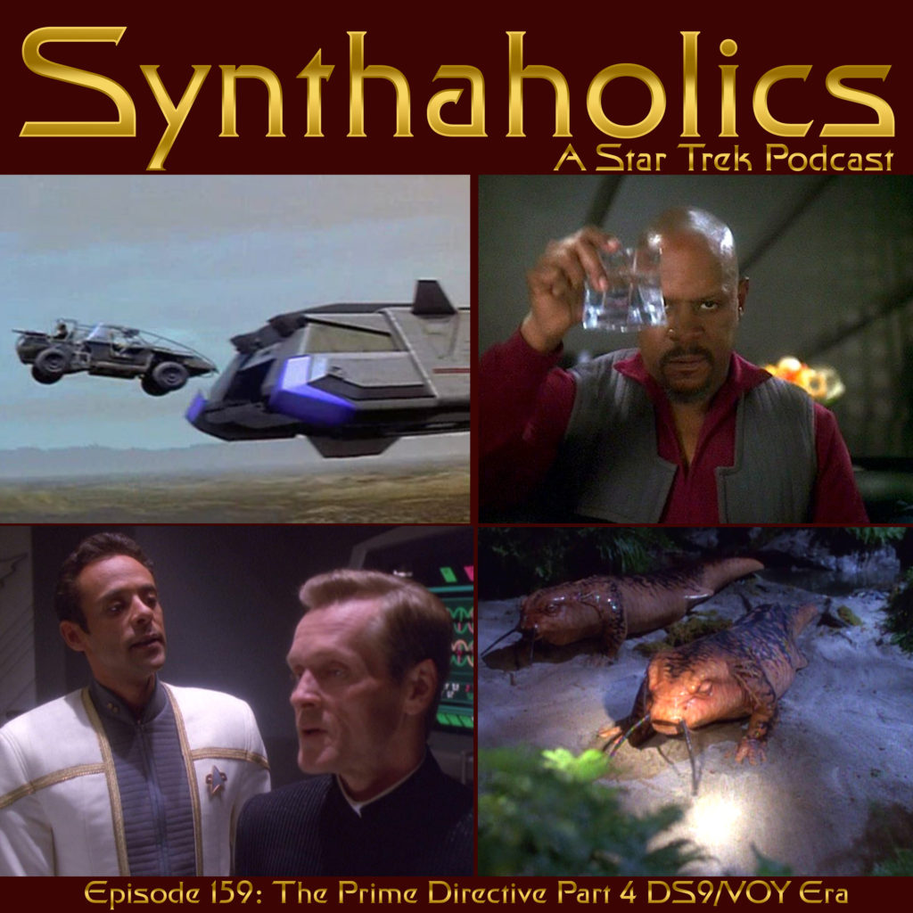 Episode 159: The Prime Directive Part 4 DS9/VOY Era