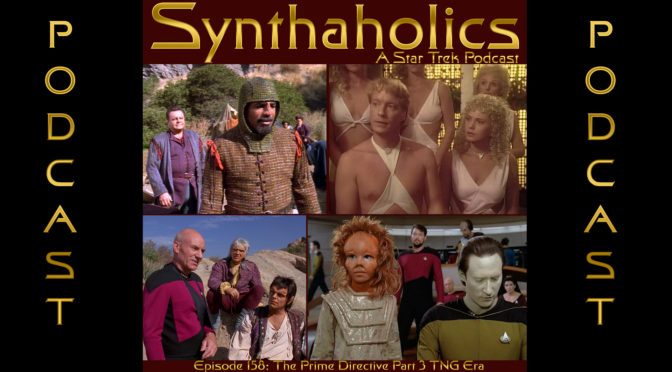 Episode 158 The Prime Directive Part 3 TNG Era