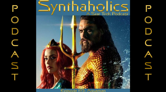 Episode 195: Aquaman and a Doomsday Christmas