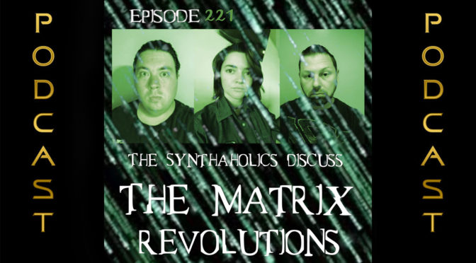 Episode 221: The Matrix Revolutions