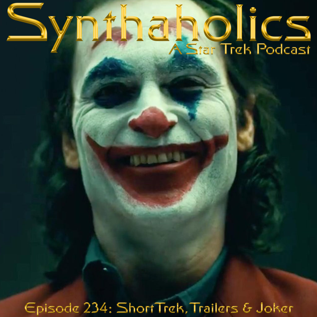 Episode 234 Short Trek, Trailers & Joker