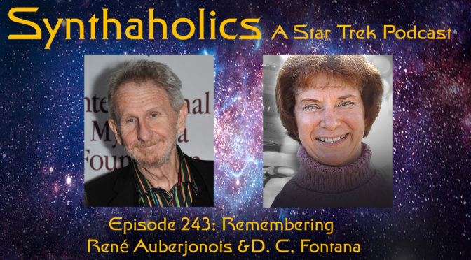 Episode 243: Remembering Rene Auberjonois & D.C. Fontana