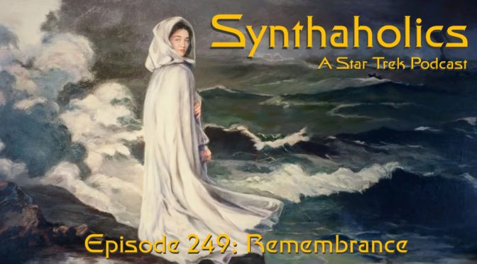 Episode 249: Remembrance