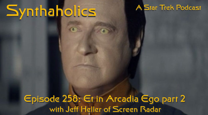 Episode 258: Et in Arcadia Ego, Part 2 with Jeff Heller of Screen Radar