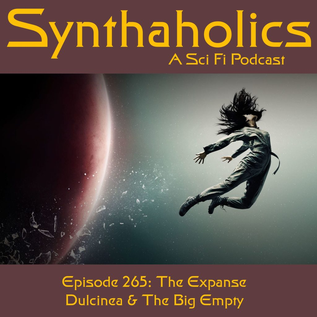 Episode 265: The Expanse Dulcinea and The Big Empty