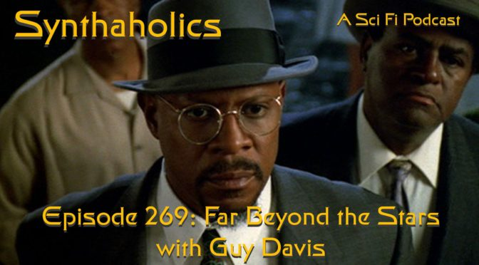 Episode 269: Far Beyond the Stars with Guy Davis