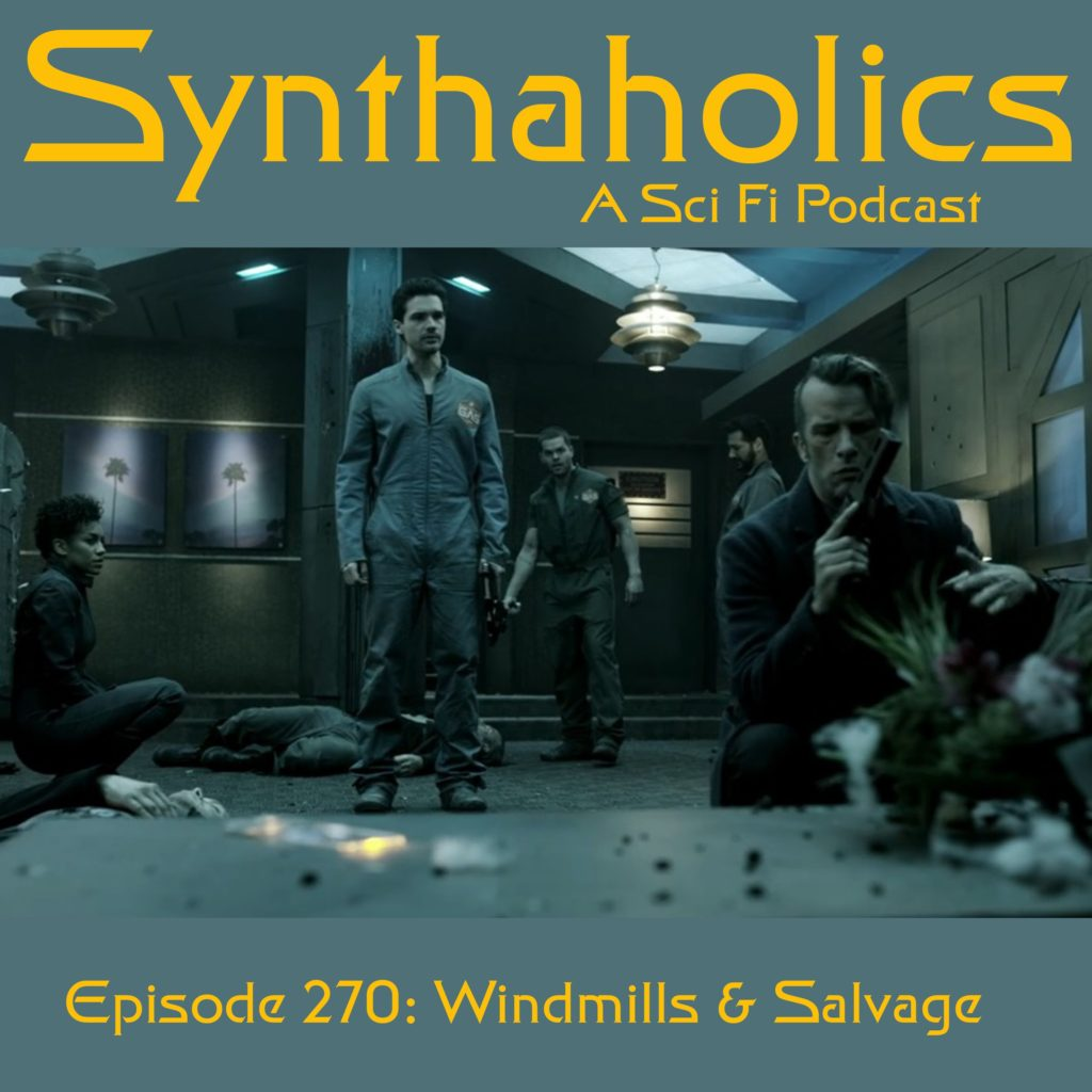 Episode 270: Windmills & Salvage