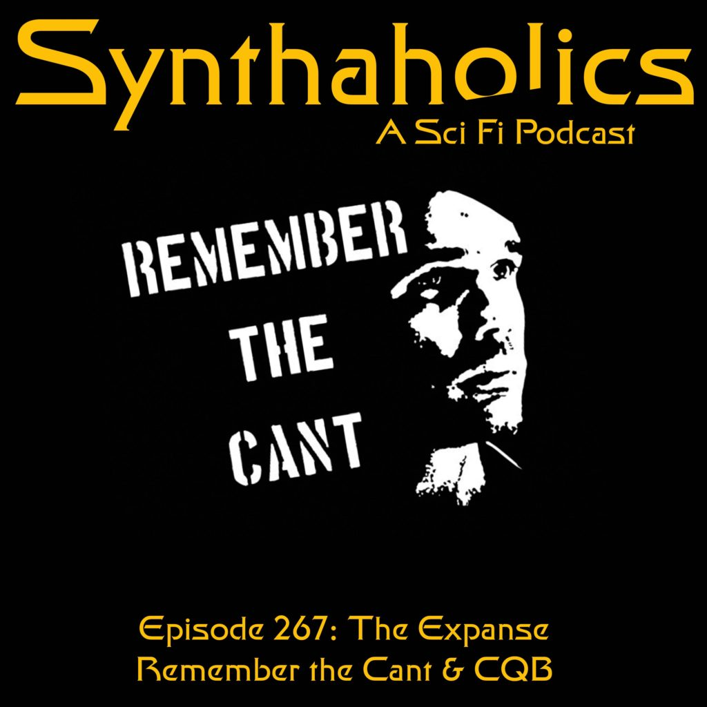 Episode 267: The Expanse: Remember the Cant & CQB
