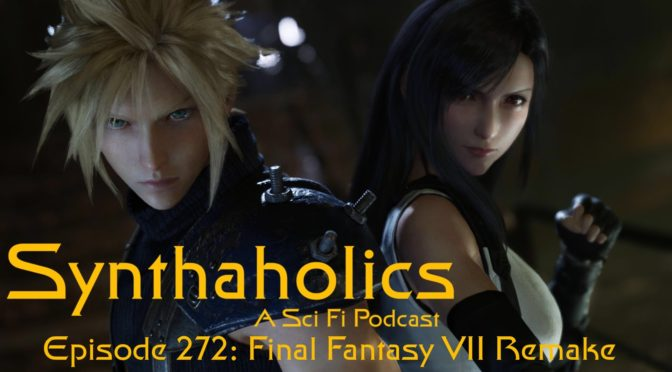 Episode 272: Final Fantasy VII Remake