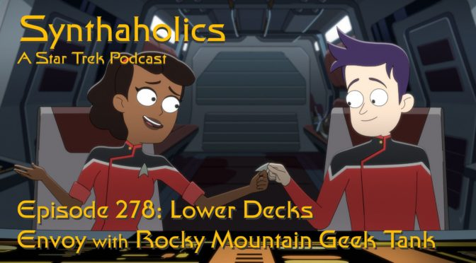 Episode 278: Lower Decks Envoys with Rocky Mountain Geek Tank