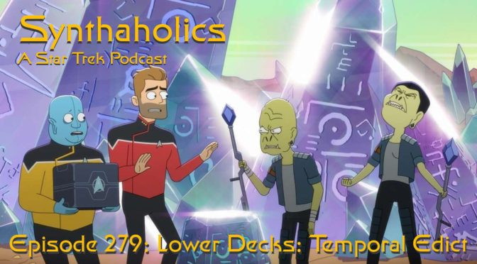 Episode 279: Lower Decks Temporal Edict