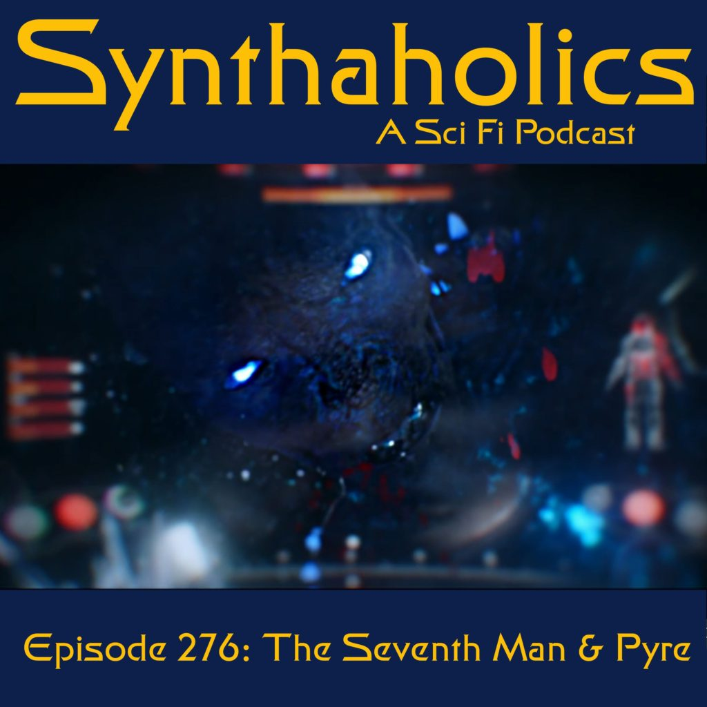 Episode 276:  The Seventh Man and Pyre