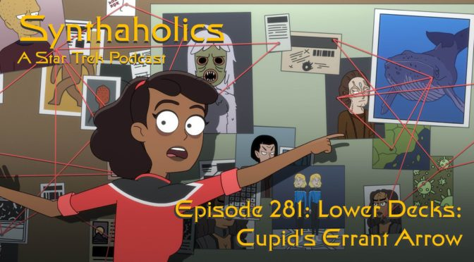 Episode 281: Lower Decks Cupid's Errant Arrow