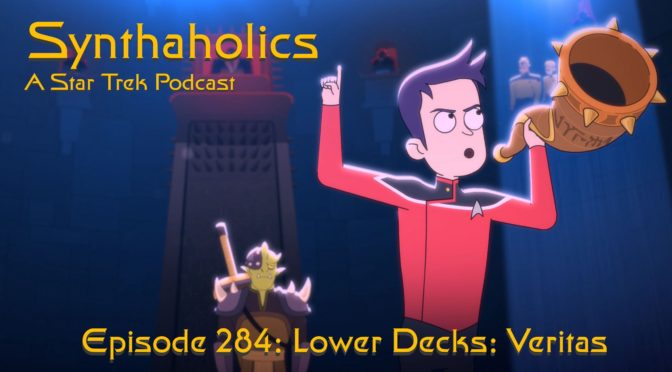 Episode 284: Lower Decks Veritas
