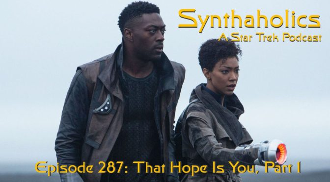 "Episode 287: Star Trek Discovery ""That Hope Is You, Part 1"""
