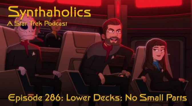 Episode 286: Lower Decks No Small Parts