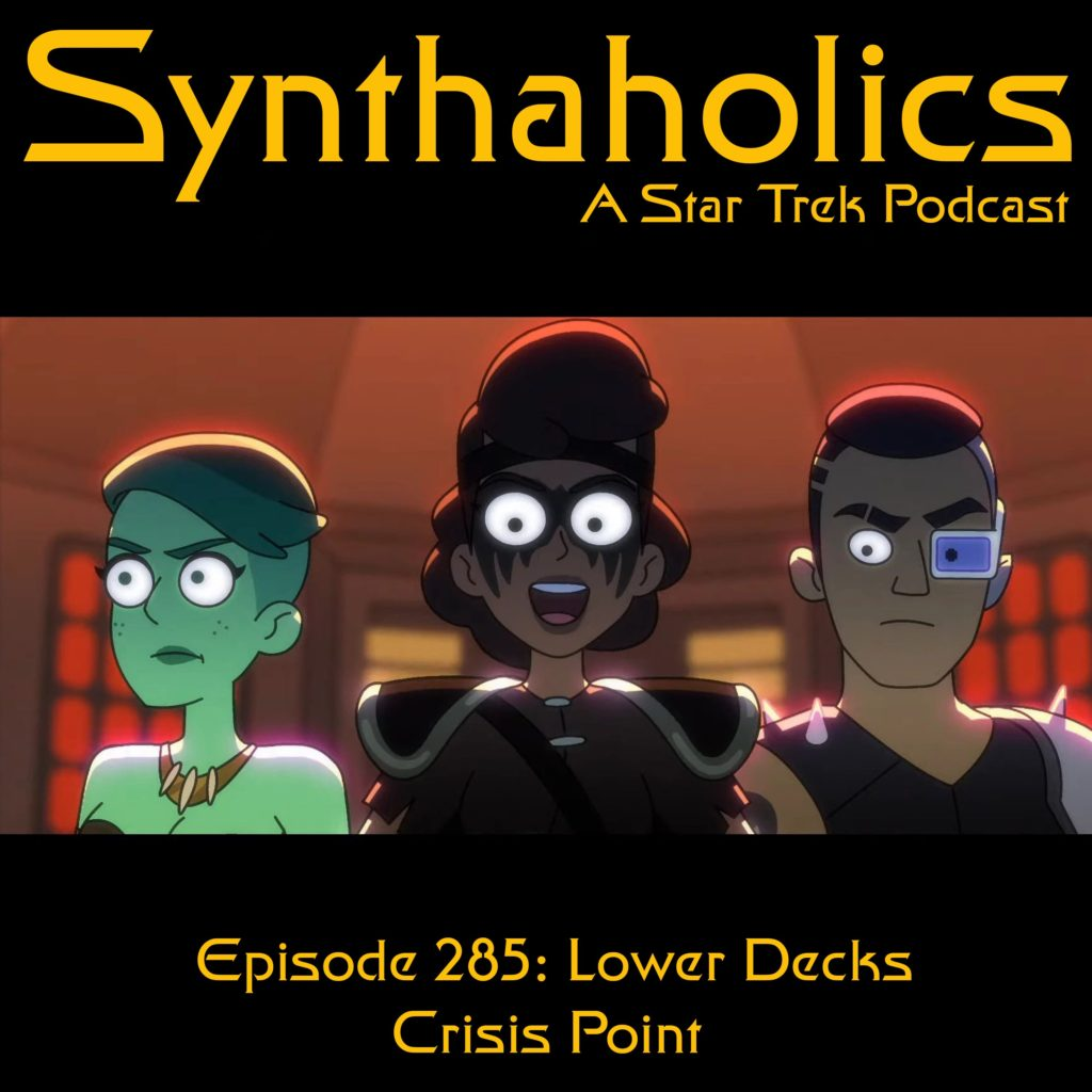 Episode 285: Lower Decks Crisis Point