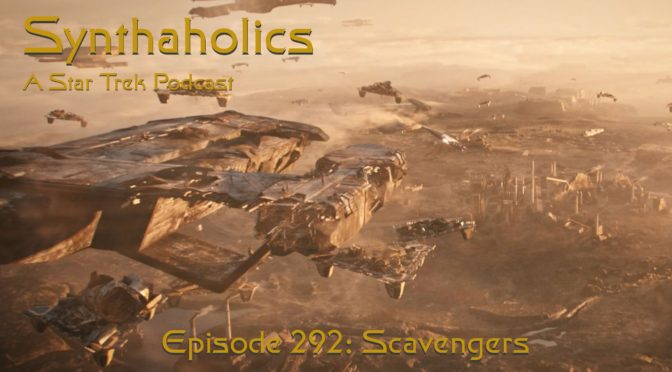 "Episode 292: Star Trek Discovery ""Scavengers"""
