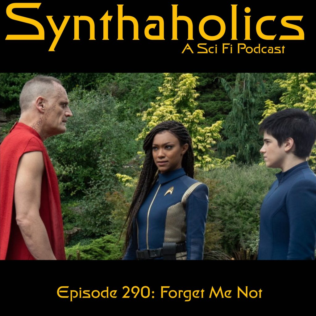 "Episode 290: Star Trek Discovery ""Forget Me Not"""