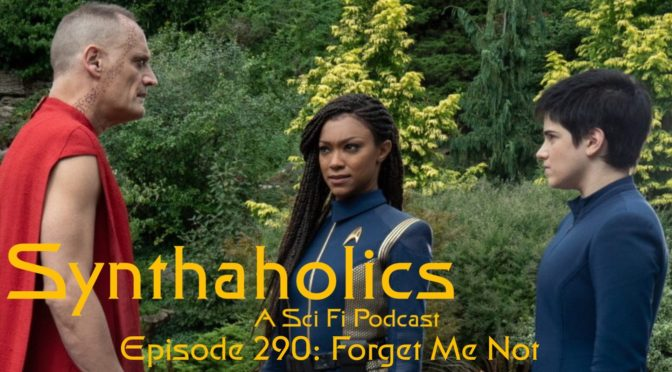 """Episode 290: Star Trek Discovery """"Forget Me Not"""""""