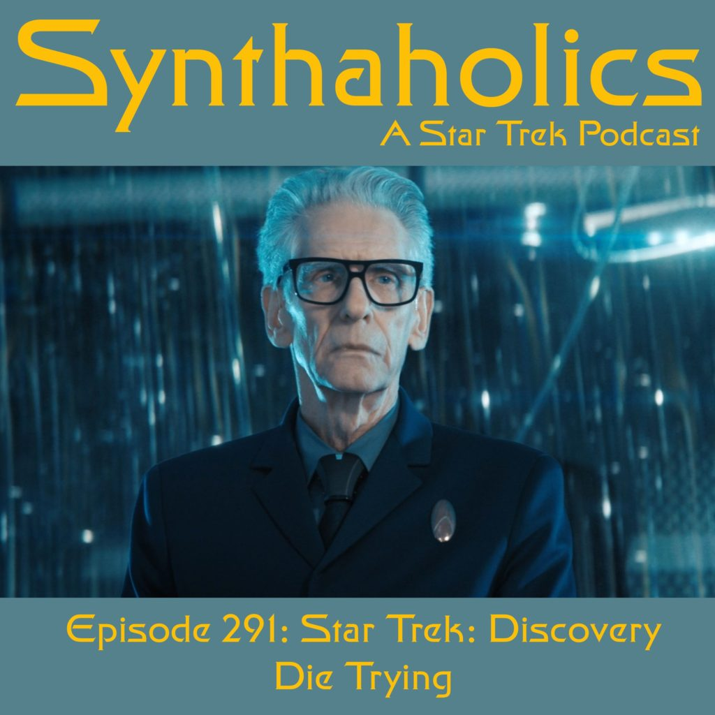"Episode 291: Star Trek Discovery ""Die Trying"""