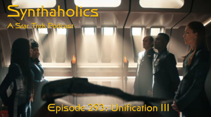 "Episode 293:  Star Trek Discovery ""Unification III"""