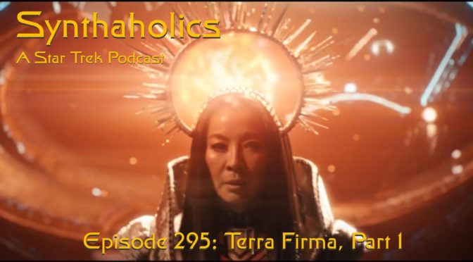 "Episode 295: Star Trek Discovery ""Terra Firma, Part 1"""