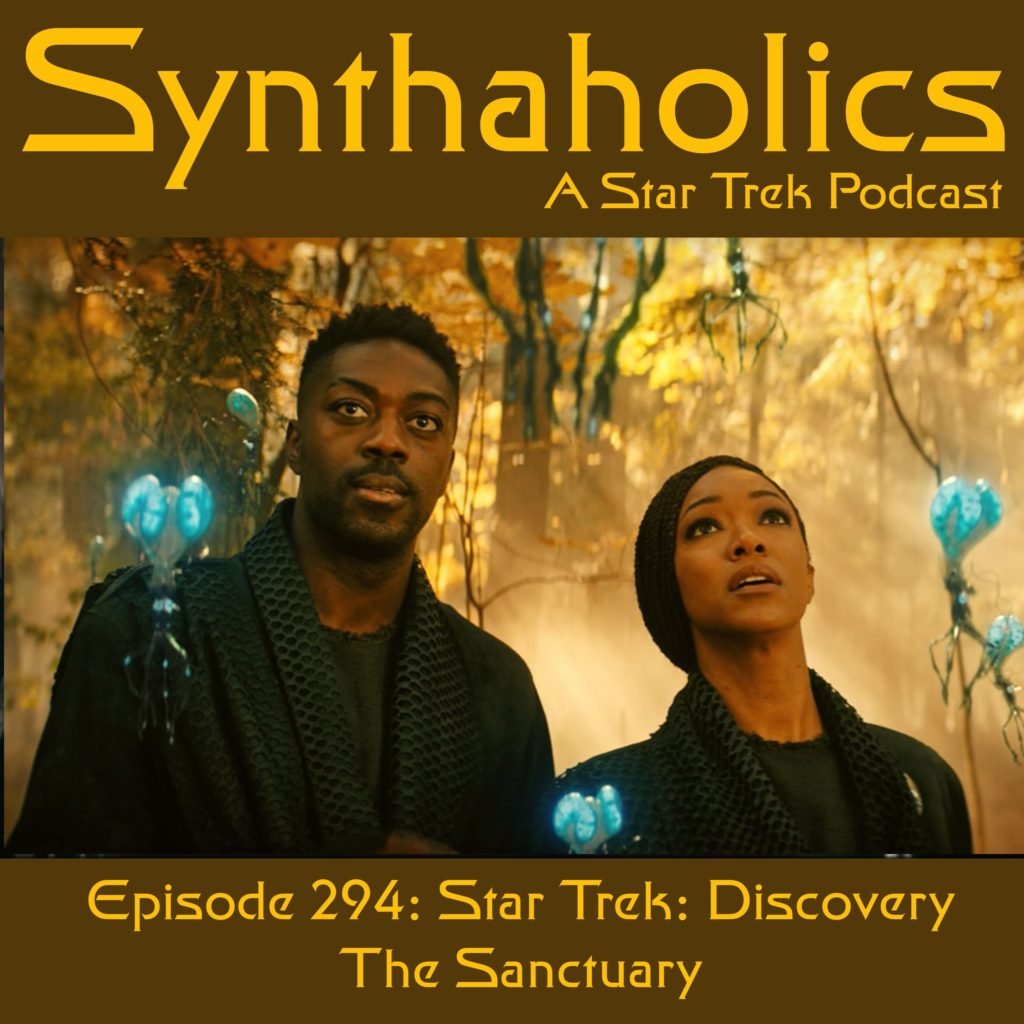 "Episode 294: Star Trek Discovery ""The Sanctuary"""