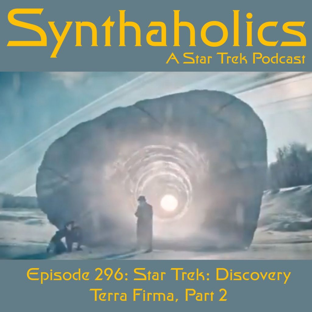 "Episode 296: Star Trek Discovery ""Terra Firma, Part 2"""