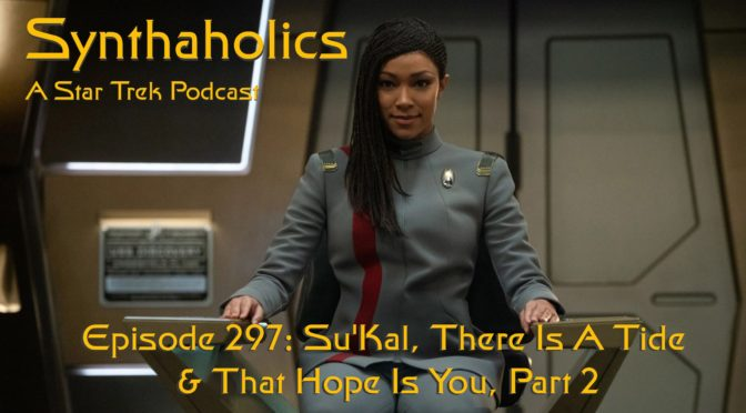 Episode 297: Su'Kal, There Is a Tide, & That Hope is You pt 2